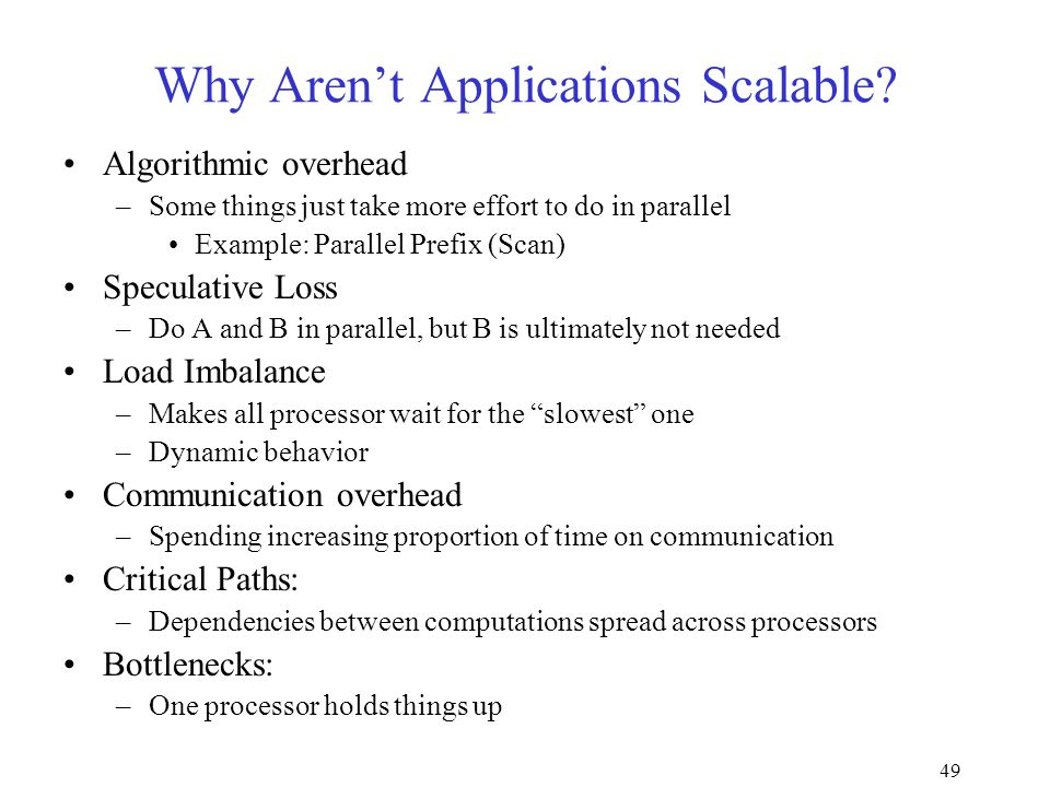 49 Why Aren't Applications Scalable.