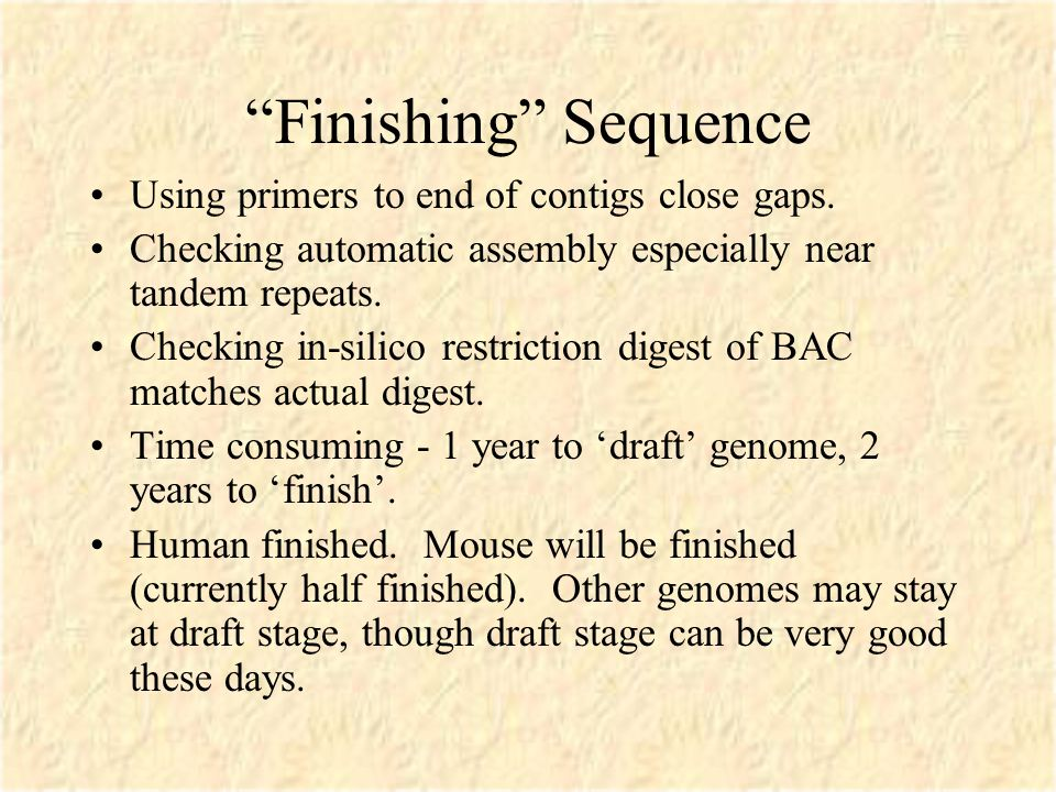 Finishing Sequence Using primers to end of contigs close gaps.