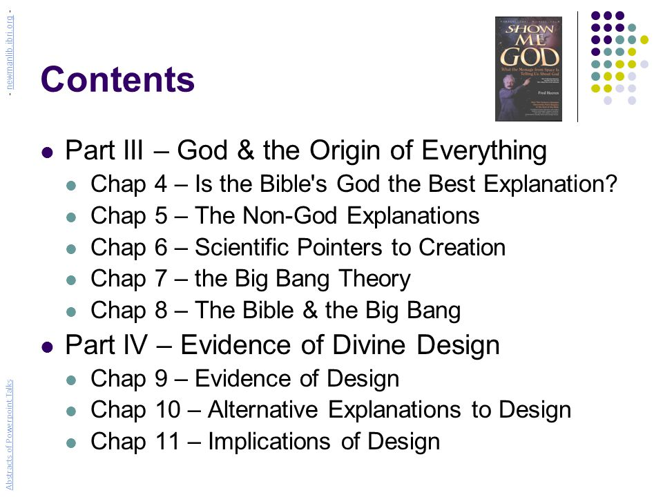 Contents Part III – God & the Origin of Everything Chap 4 – Is the Bible s God the Best Explanation.