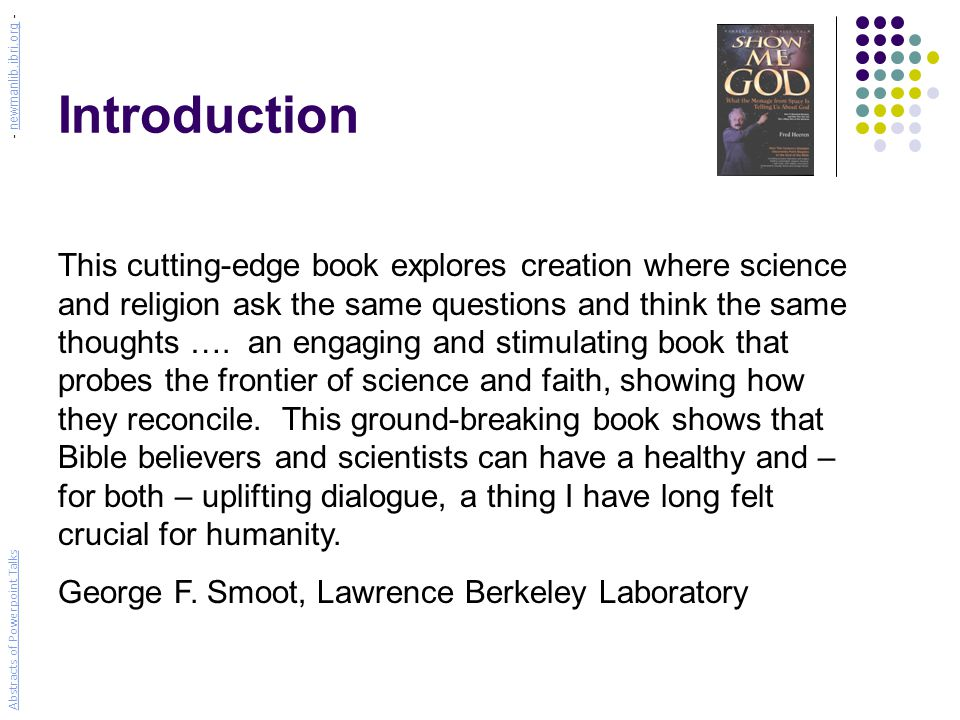 Introduction This cutting-edge book explores creation where science and religion ask the same questions and think the same thoughts …. an engaging and