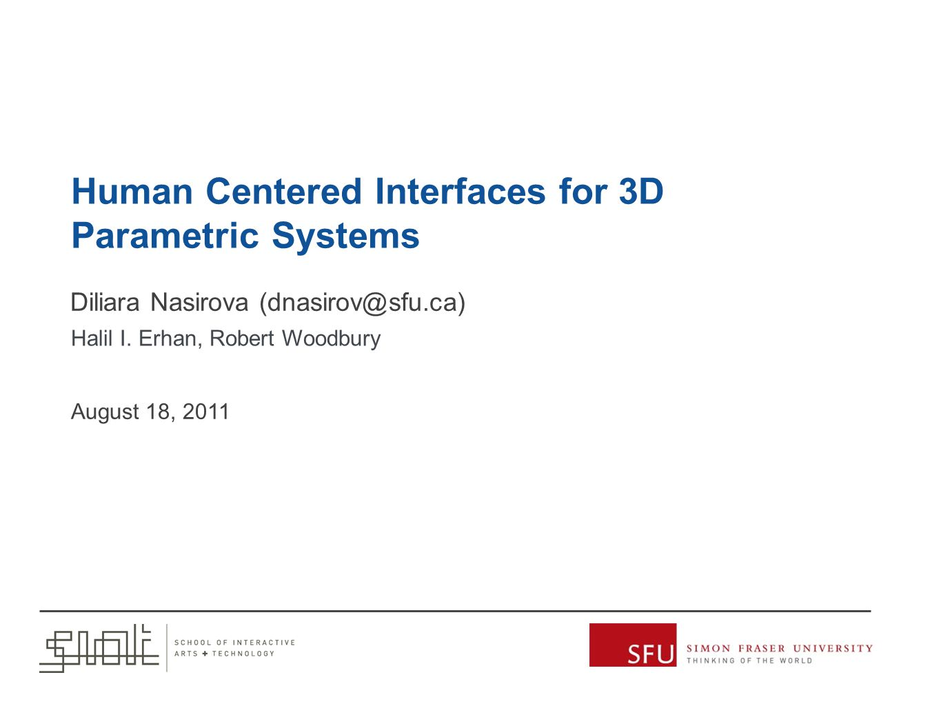 Human Centered Interfaces for 3D Parametric Systems Diliara Nasirova (dnasirov@sfu.ca) Halil I.