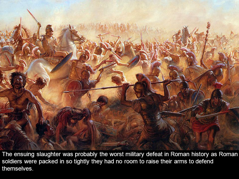 The ensuing slaughter was probably the worst military defeat in Roman history as Roman soldiers were packed in so tightly they had no room to raise their arms to defend themselves.