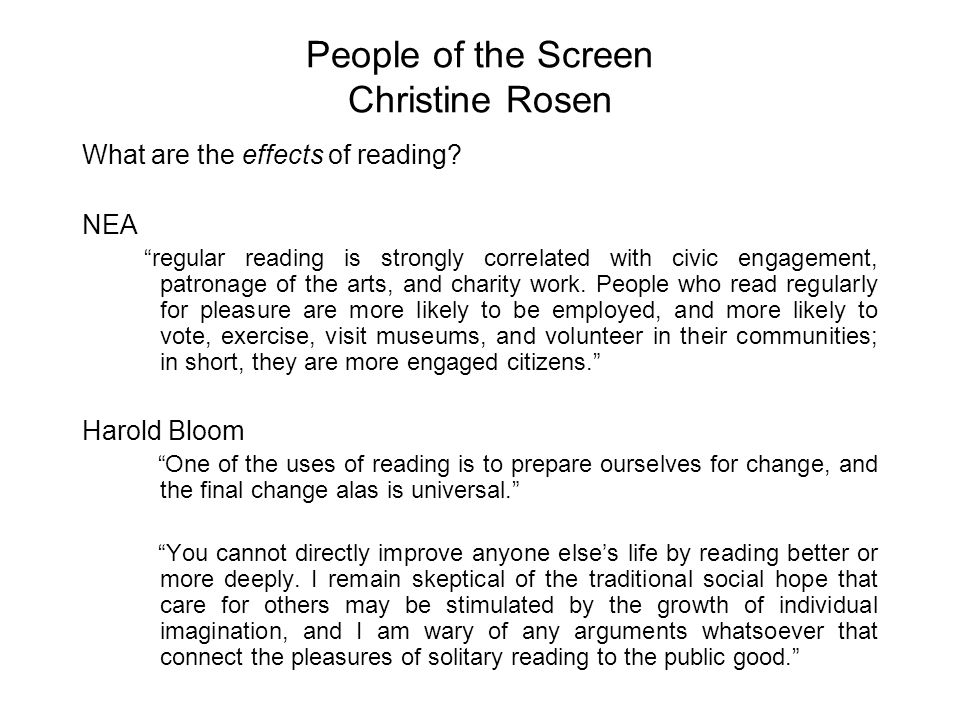 People of the Screen Christine Rosen What are the effects of reading.