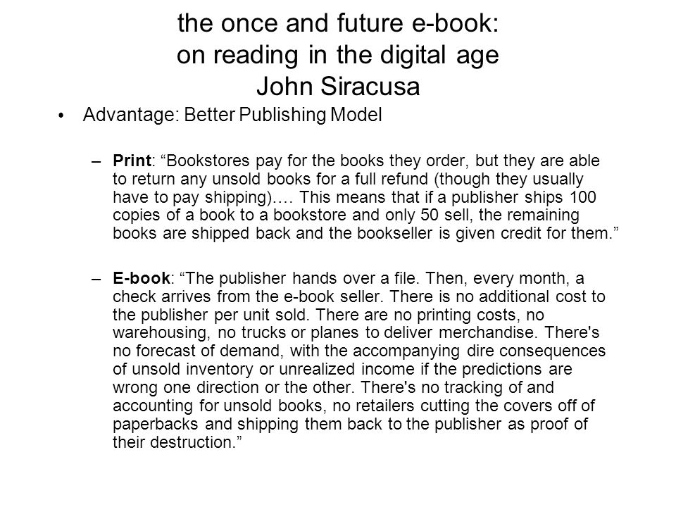 the once and future e-book: on reading in the digital age John Siracusa Q: So, how did publishers actually respond to content requests from e-book vendors.