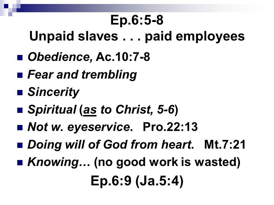 Ep.6:5-8 Unpaid slaves...