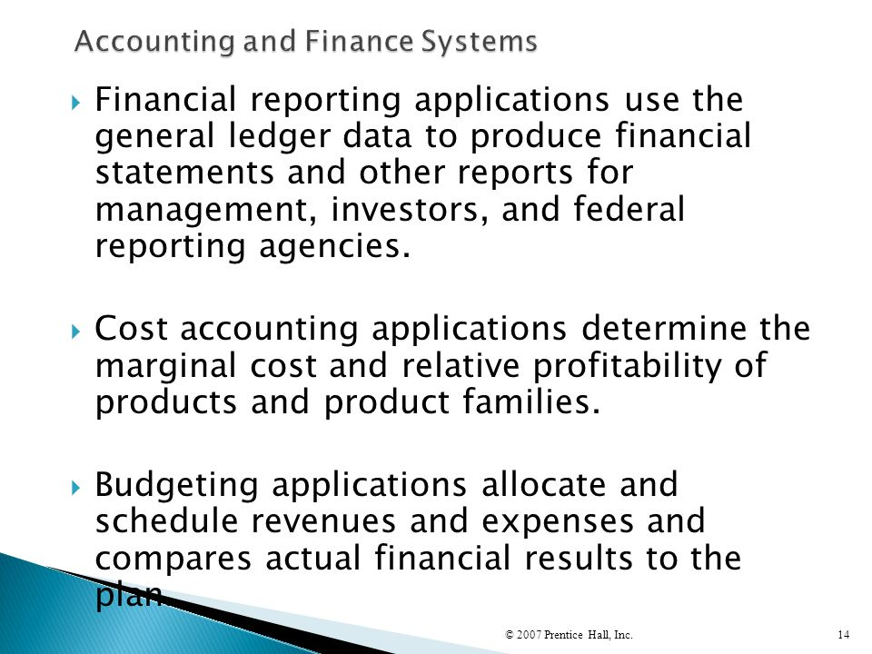  Financial reporting applications use the general ledger data to produce financial statements and other reports for management, investors, and federa