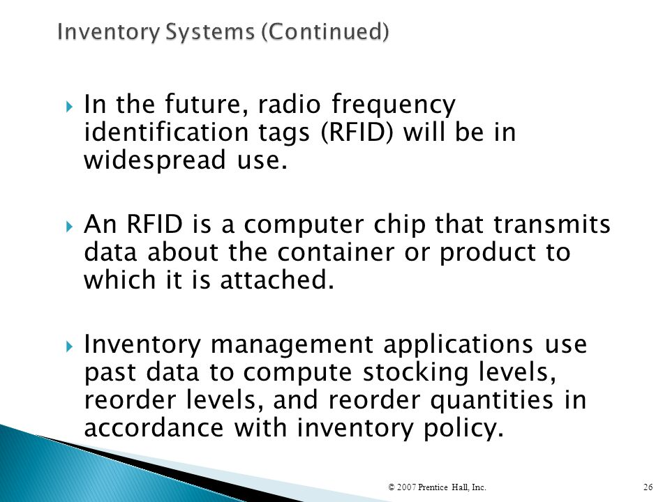  In the future, radio frequency identification tags (RFID) will be in widespread use.  An RFID is a computer chip that transmits data about the cont