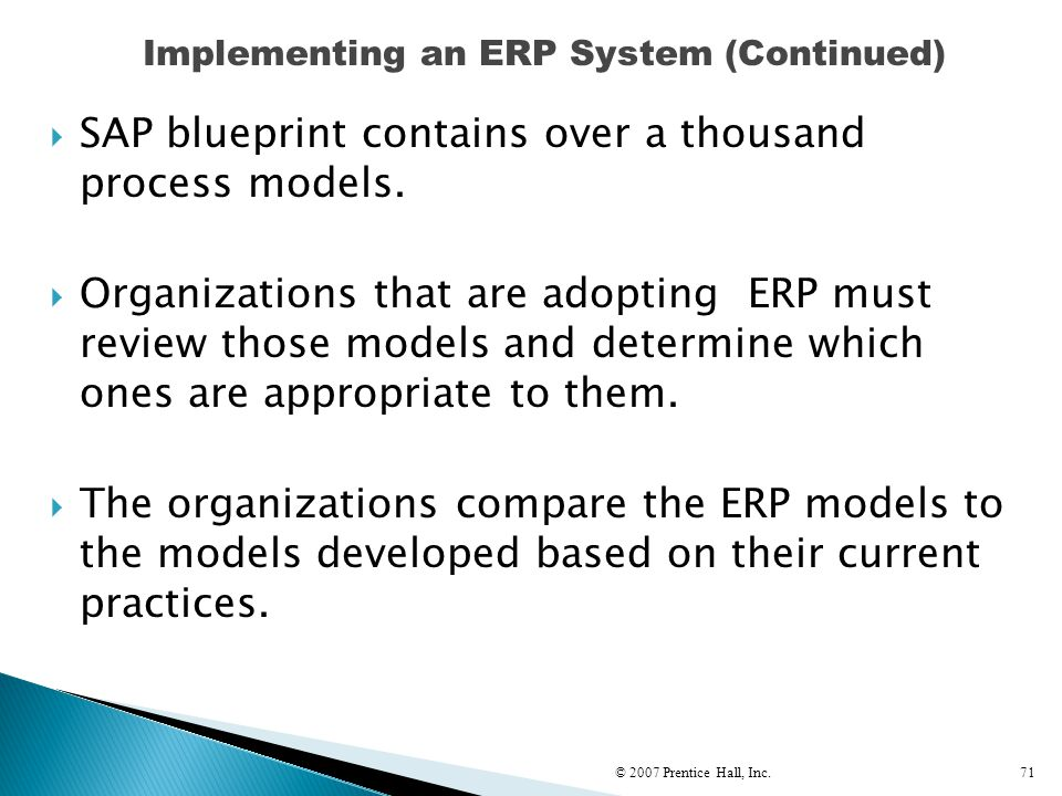  SAP blueprint contains over a thousand process models.  Organizations that are adopting ERP must review those models and determine which ones are a