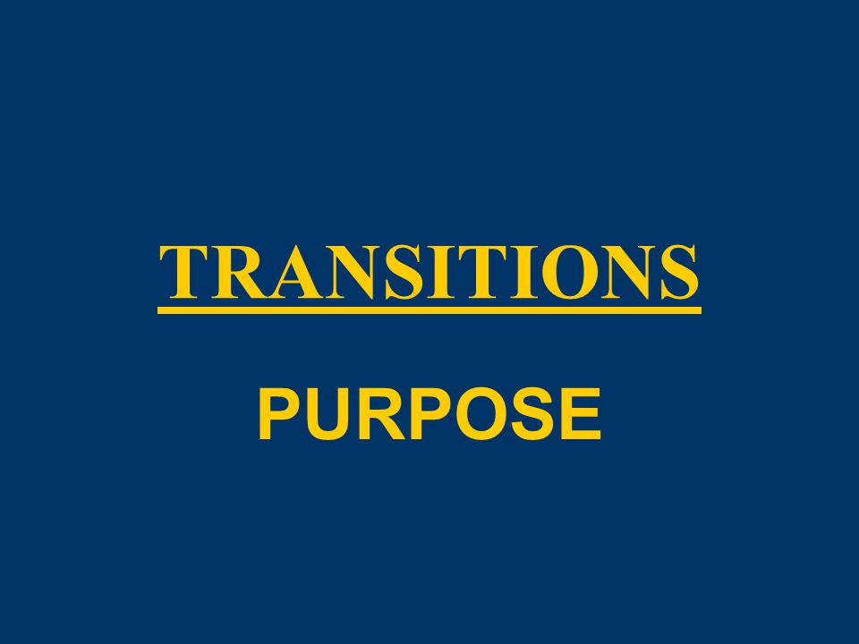 33 TRANSITIONS: Lists oPURPOSE  to that end, to this end,  for this purpose, for that reason,  so that, in order that, intentionally oQUALIFICATION  may, might, almost, nearly, very, truly, indeed,  probably, possibly, conceivably, perchance,  maybe, perhaps, always, never, frequently,  occasionally, although