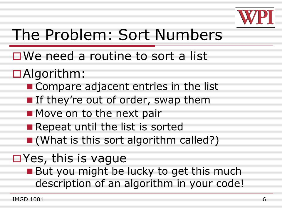 7 Work Through …  Consider array: 3512  Evaluate, then Conjecture/Deduction, then Fix, then Test IMGD 1001