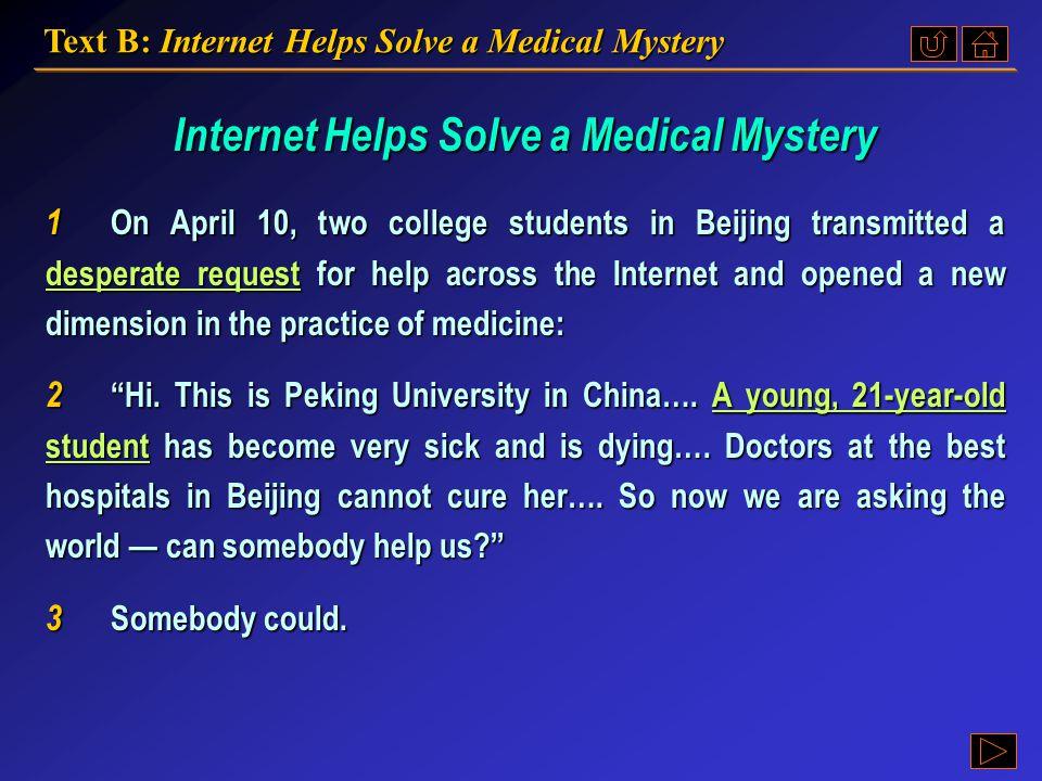 Text B Text B: Internet Helps Solve a Medical Mystery Language Points Language PointsLanguage PointsLanguage Points