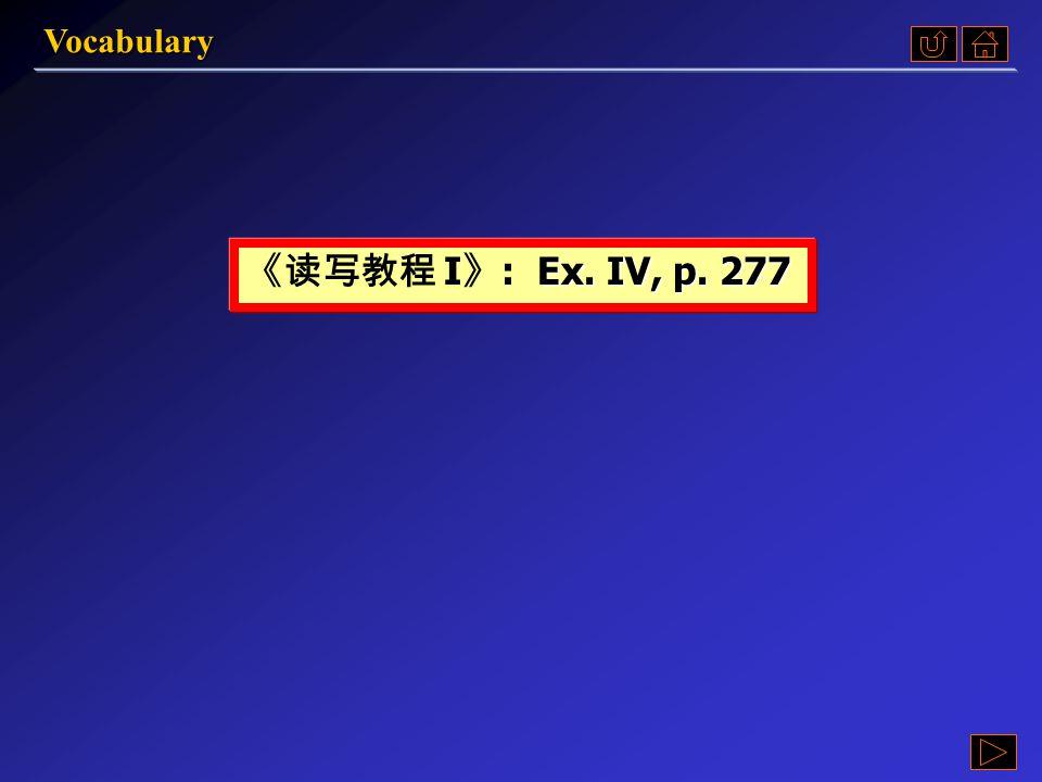 Assignment Check-up VocabularyVocabulary  Ex. IV Ex. IV Ex. IV  Ex. V Ex. V Ex. V