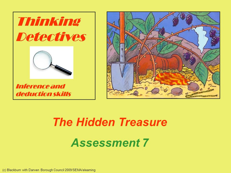 HT_Assessment 7 (c) Blackburn with Darwen Borough Council 2009/SEMA/elearning Finding the facts 7.