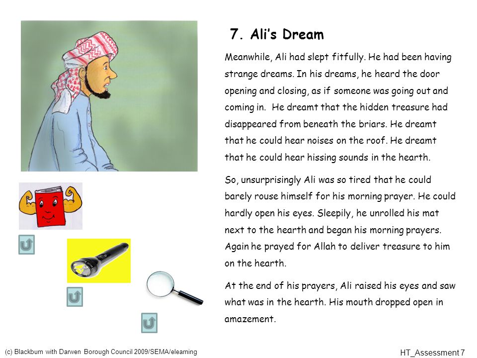 7.Ali's Dream Meanwhile, Ali had slept fitfully. He had been having strange dreams.