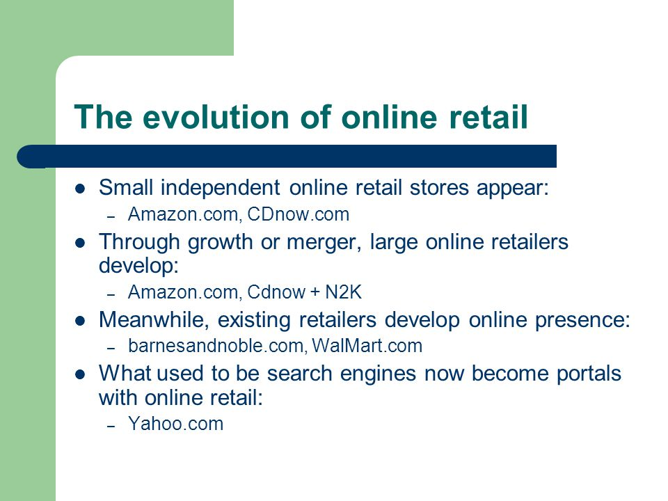 Online Retail Business Models Gifts: – Online gift market could reach $36 billion by 2005 (Forrester) – People may pay higher prices for gifts (guilt?) – Recommendations online make gift buying easier – Wish lists – Opportunities for niche selling – Buying gifts online frees customer from gift sending process (wrapping, mailing, etc.)
