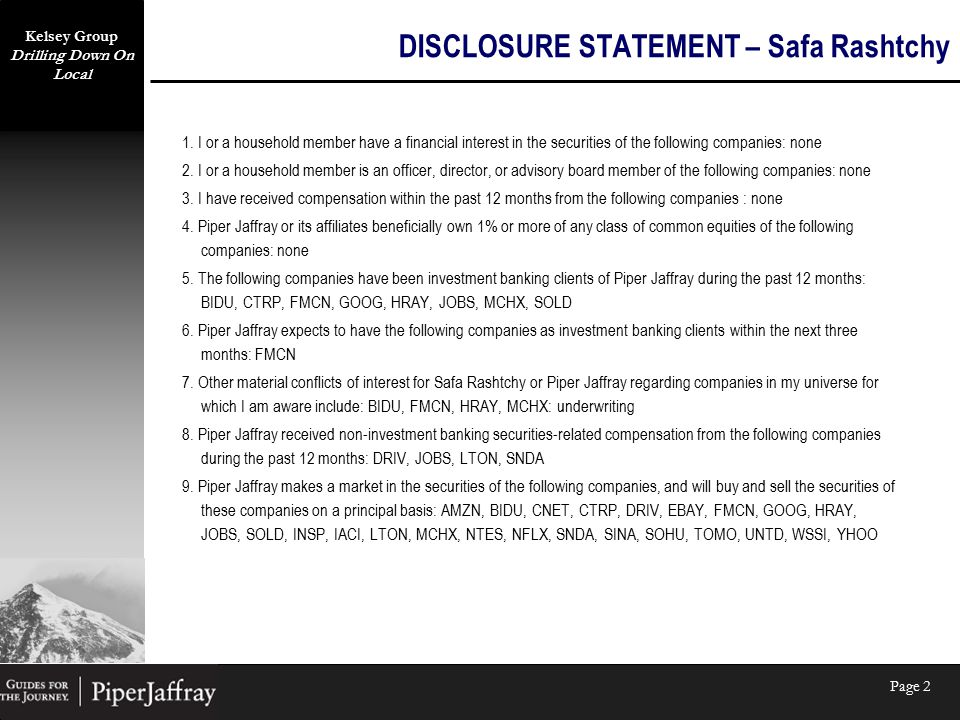 Kelsey Group Drilling Down On Local Page 2 DISCLOSURE STATEMENT – Safa Rashtchy 1.