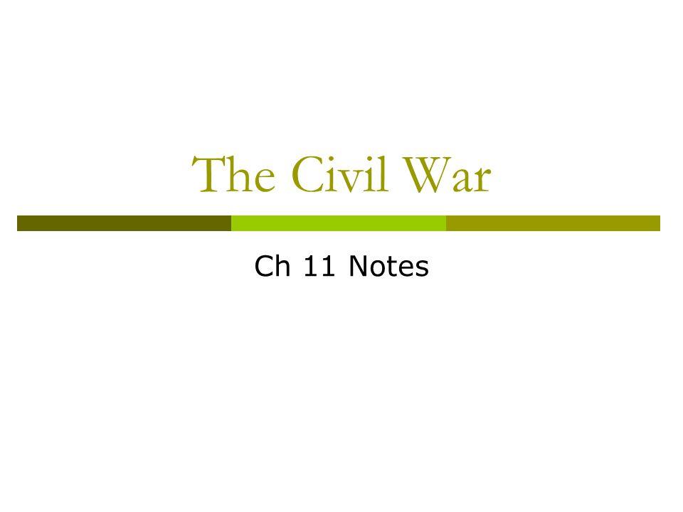 The Civil War Ch 11 Notes