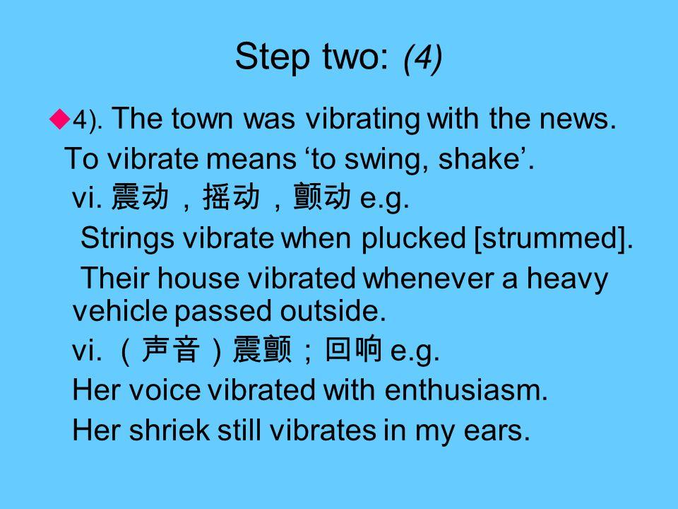 Step two: (3)  3). stir vi excite; move 激动;激发 e.g.