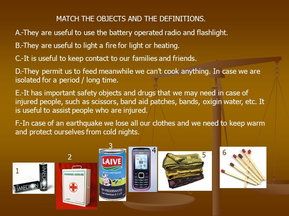 MATCH THE OBJECTS AND THE DEFINITIONS.
