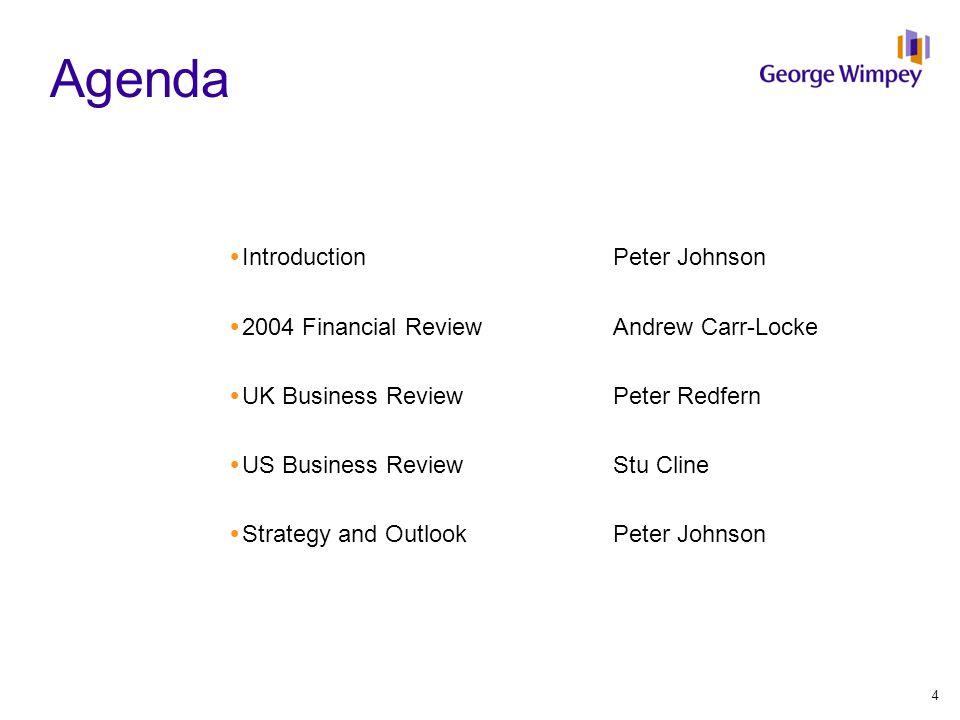 Agenda  IntroductionPeter Johnson  2004 Financial ReviewAndrew Carr-Locke  UK Business ReviewPeter Redfern  US Business ReviewStu Cline  Strategy and OutlookPeter Johnson 4