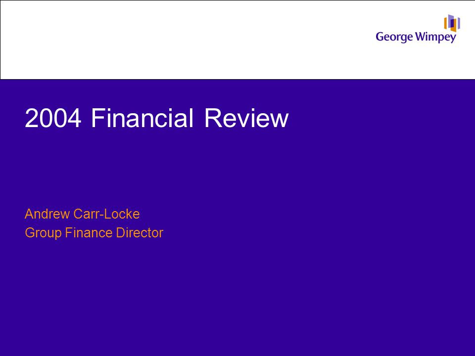 2004 Financial Review Andrew Carr-Locke Group Finance Director