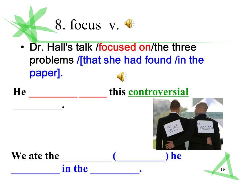 19 8. focus v. Dr.