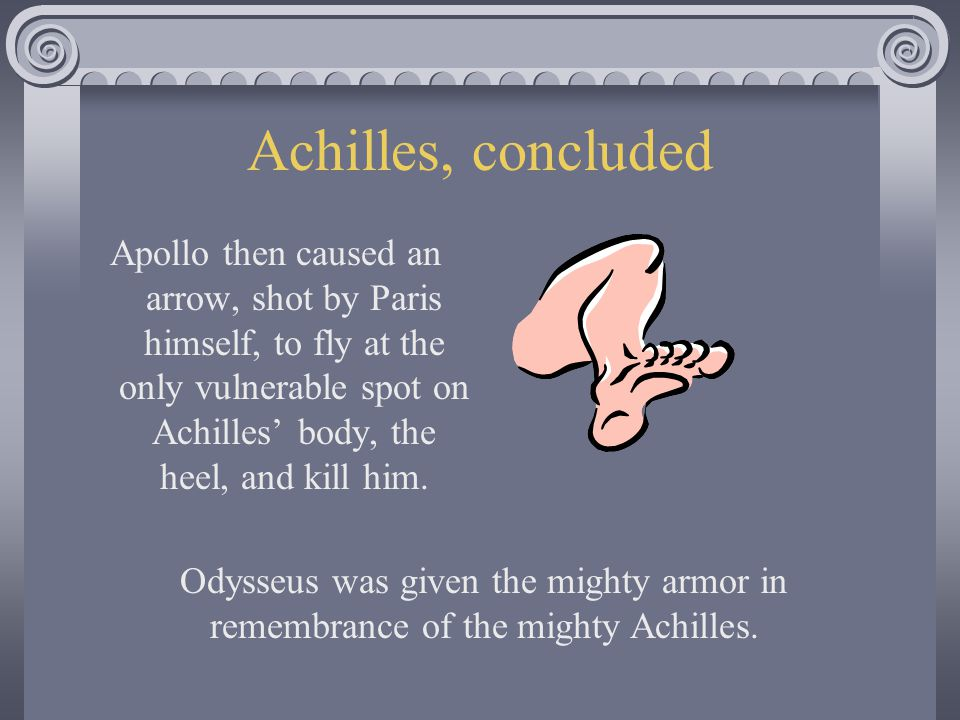 Achilles, continued Achilles dons his new armor, confronts Hector, and kills him.