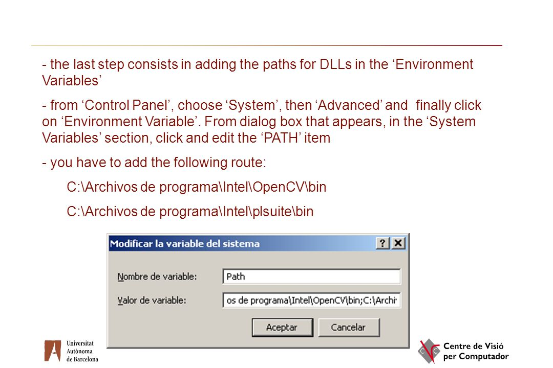 - the last step consists in adding the paths for DLLs in the 'Environment Variables' - from 'Control Panel', choose 'System', then 'Advanced' and fina