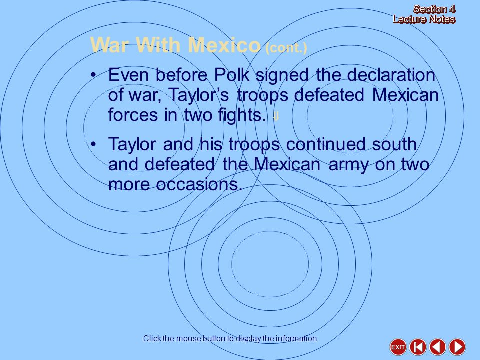 Even before Polk signed the declaration of war, Taylor's troops defeated Mexican forces in two fights.