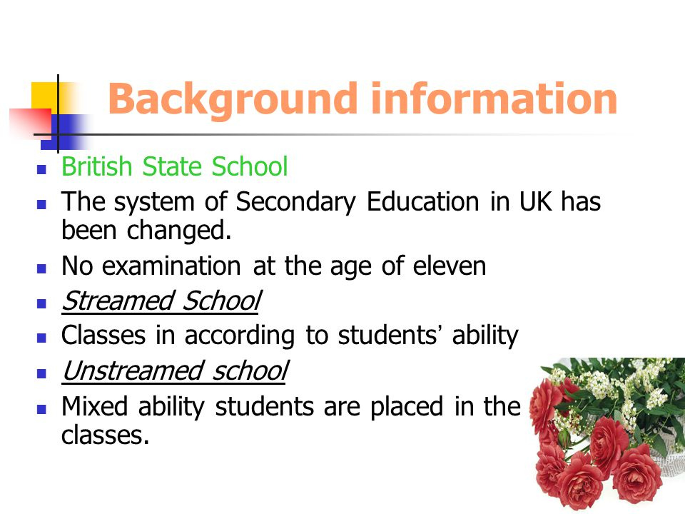 General School Certificate A standardized school examination in UK Two levels: General Certificate of Secondary Education(Age 15-16); Advanced Level Examination (Age 17-19) Background information