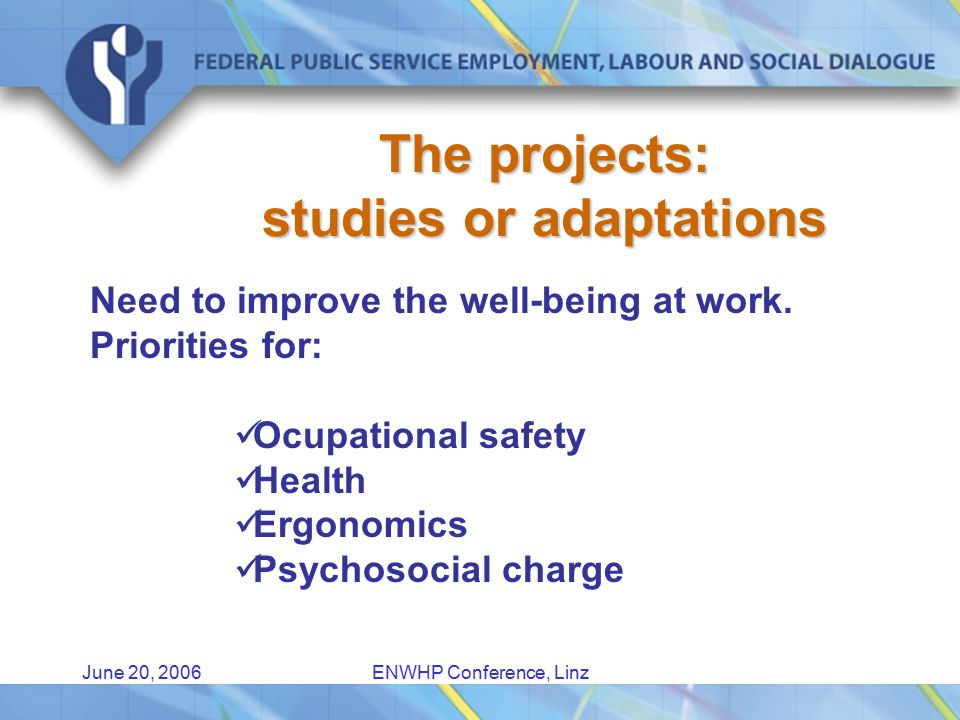 June 20, 2006ENWHP Conference, Linz Studies Need to lead to or introduce concrete adaptations of the working conditions or organisation for the 45-plussers