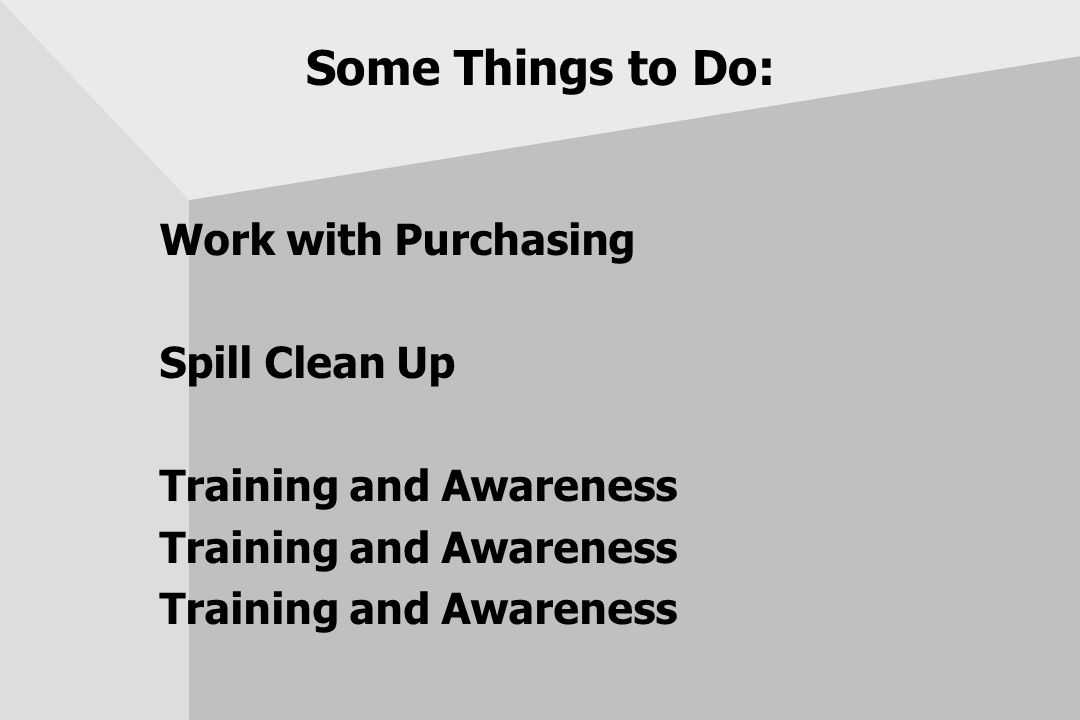 Some Things to Do: Work with Purchasing Spill Clean Up Training and Awareness