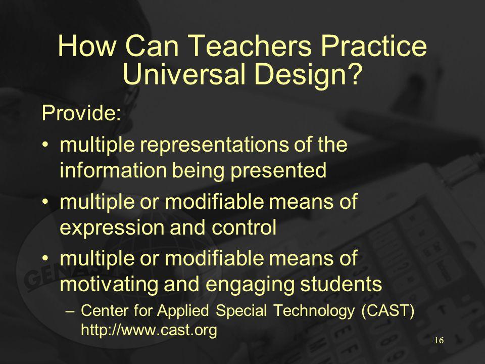16 How Can Teachers Practice Universal Design.