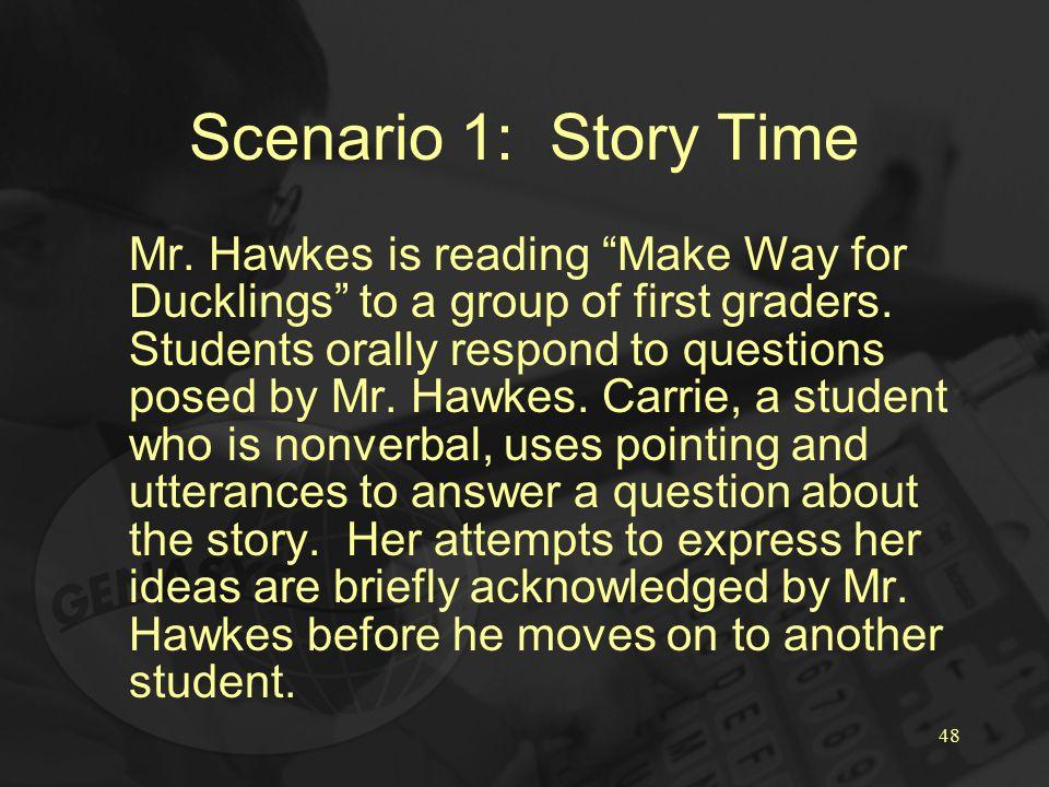 48 Scenario 1: Story Time Mr.