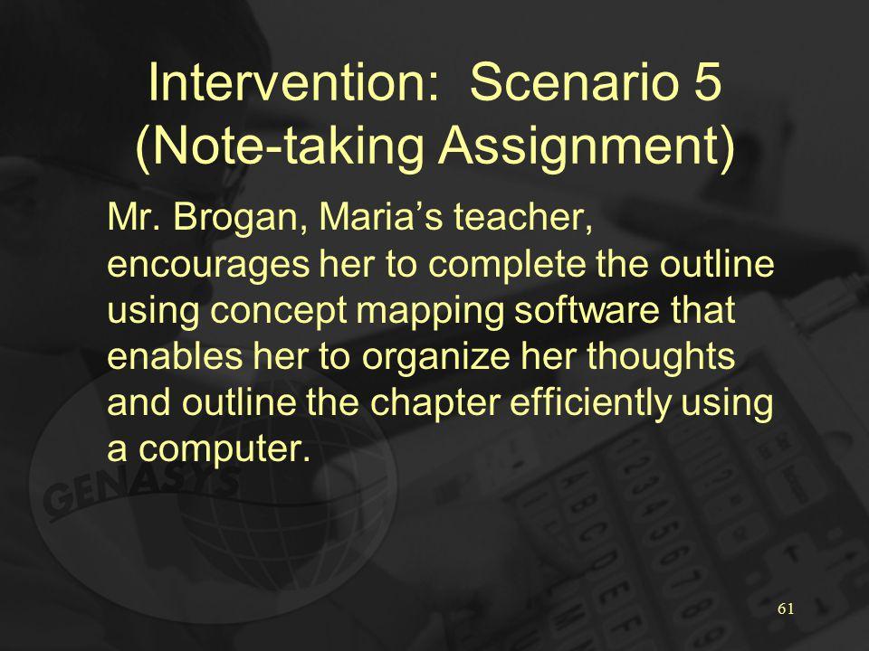 61 Intervention: Scenario 5 (Note-taking Assignment) Mr.