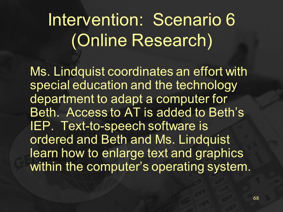 68 Intervention: Scenario 6 (Online Research) Ms.