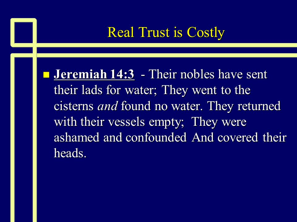 Some common trustbusters n 1 John 3:15 - Whoever hates his brother is a murderer, and you know that no murderer has eternal life abiding in him.
