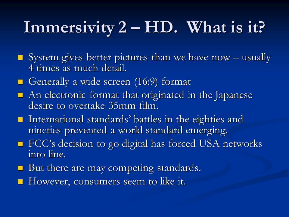 Immersivity 2 – HD. What is it.