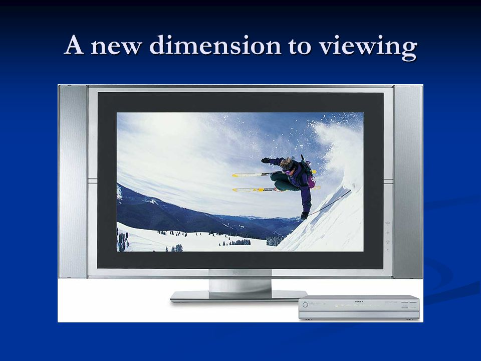 A new dimension to viewing