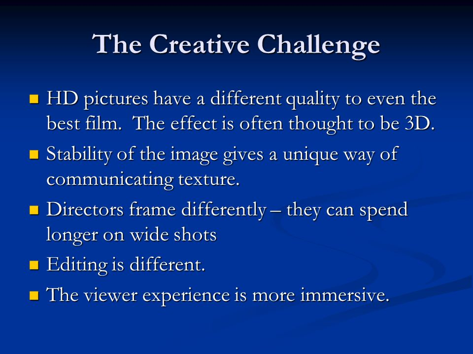 The Creative Challenge HD pictures have a different quality to even the best film.