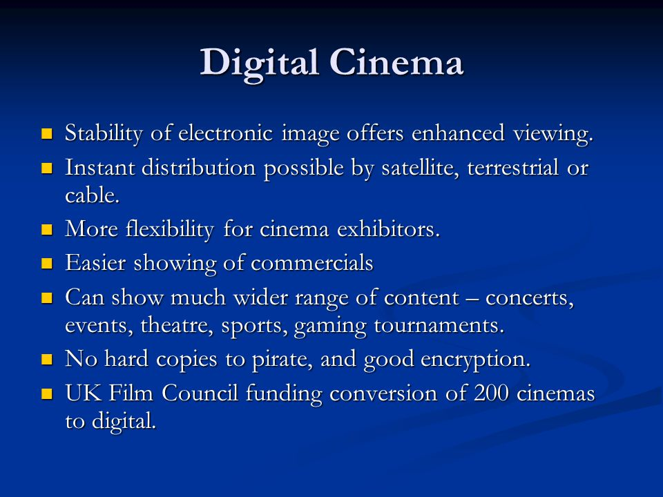 Digital Cinema Stability of electronic image offers enhanced viewing.