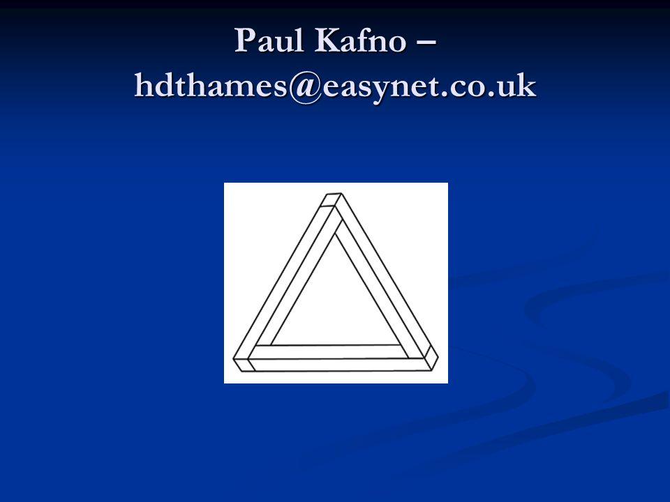Paul Kafno – hdthames@easynet.co.uk