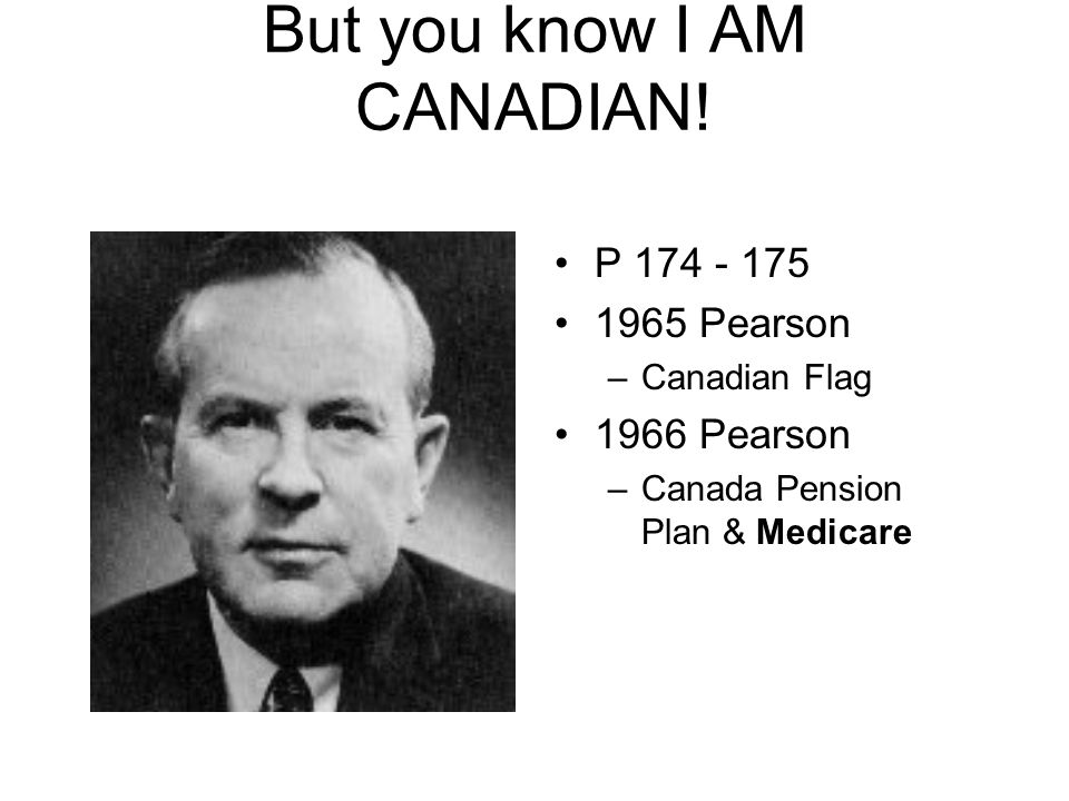 But you know I AM CANADIAN.