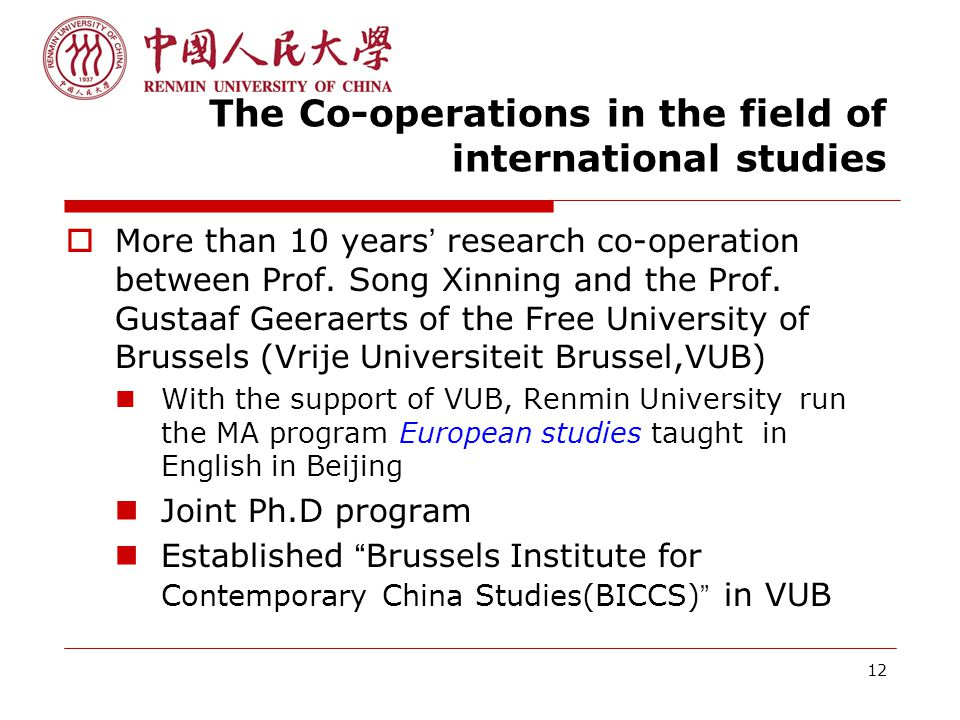 12 The Co-operations in the field of international studies  More than 10 years ' research co-operation between Prof.