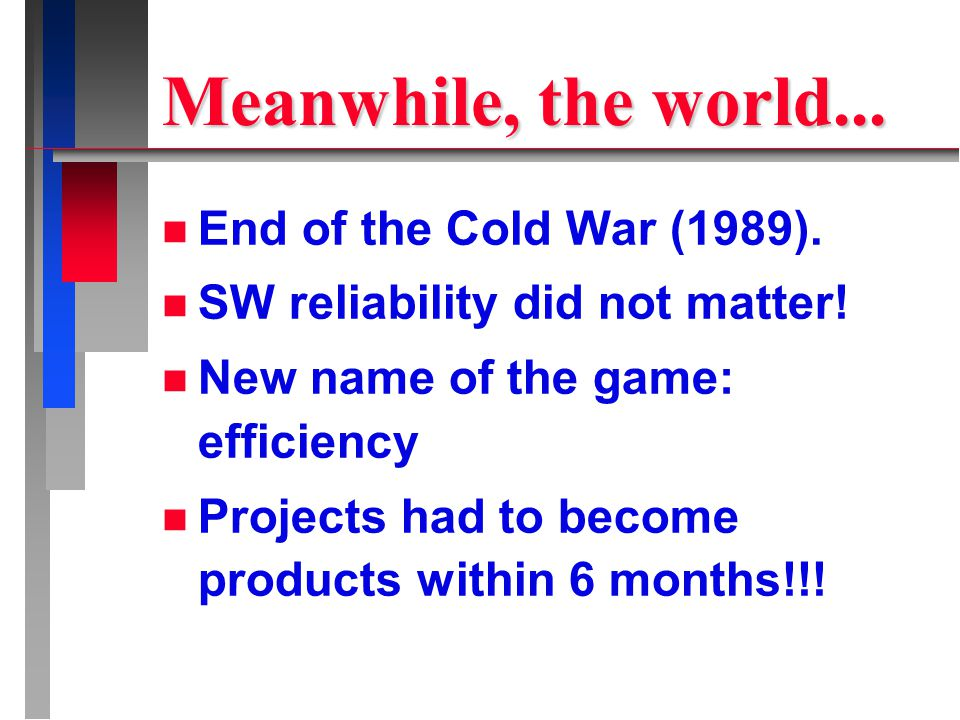 Meanwhile, the world... n End of the Cold War (1989).