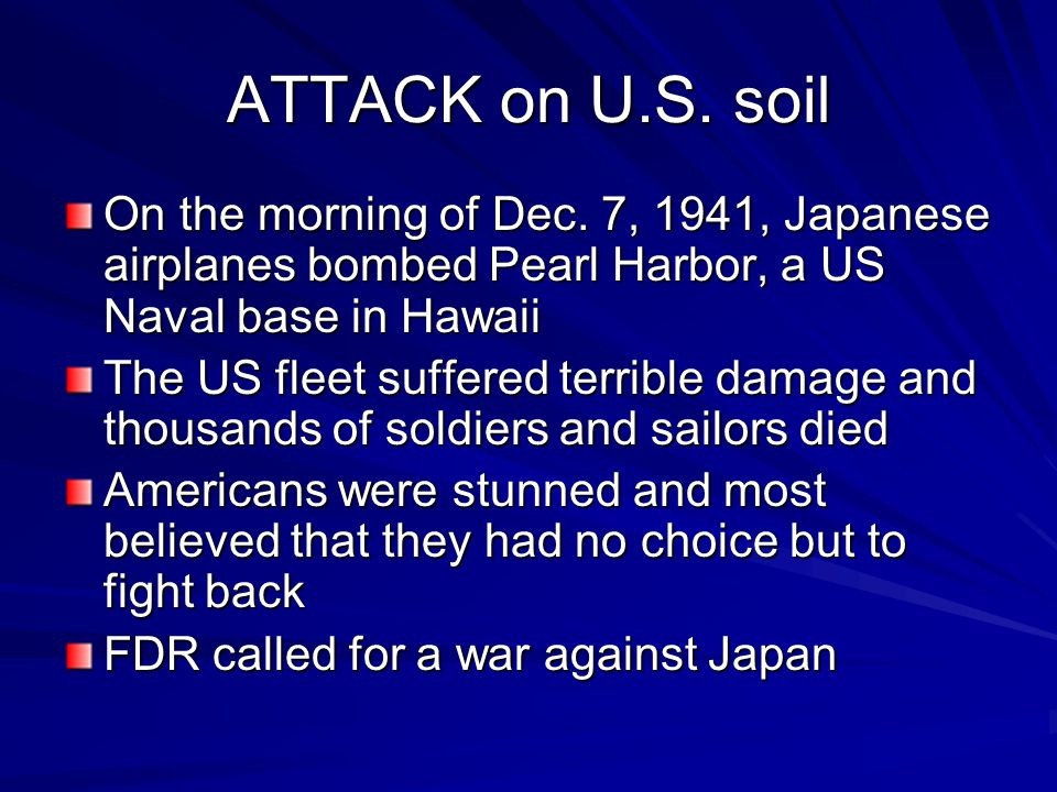 ATTACK on U.S. soil On the morning of Dec.