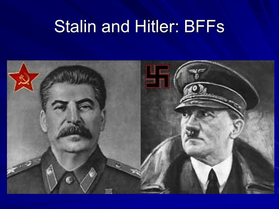 Stalin and Hitler: BFFs