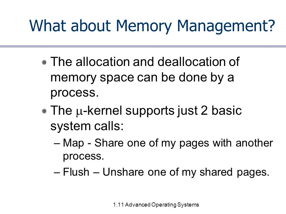 1.11 Advanced Operating Systems What about Memory Management.