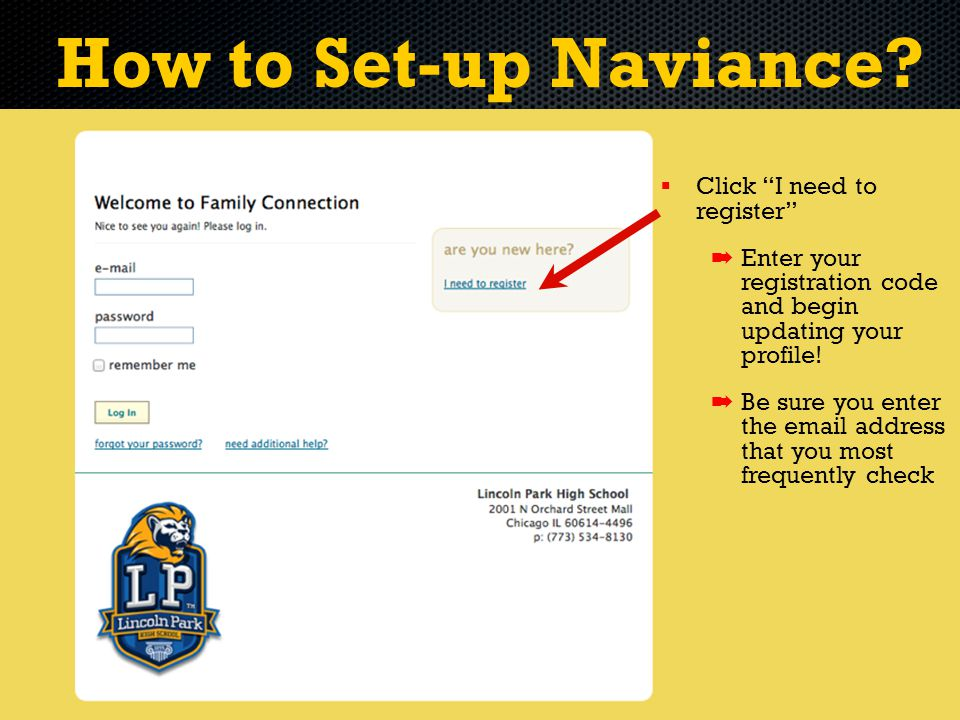 """How to Set-up Naviance?   Click """"I need to register"""" ➡ ➡ Enter your registration code and begin updating your profile! ➡ ➡ Be sure you enter the ema"""