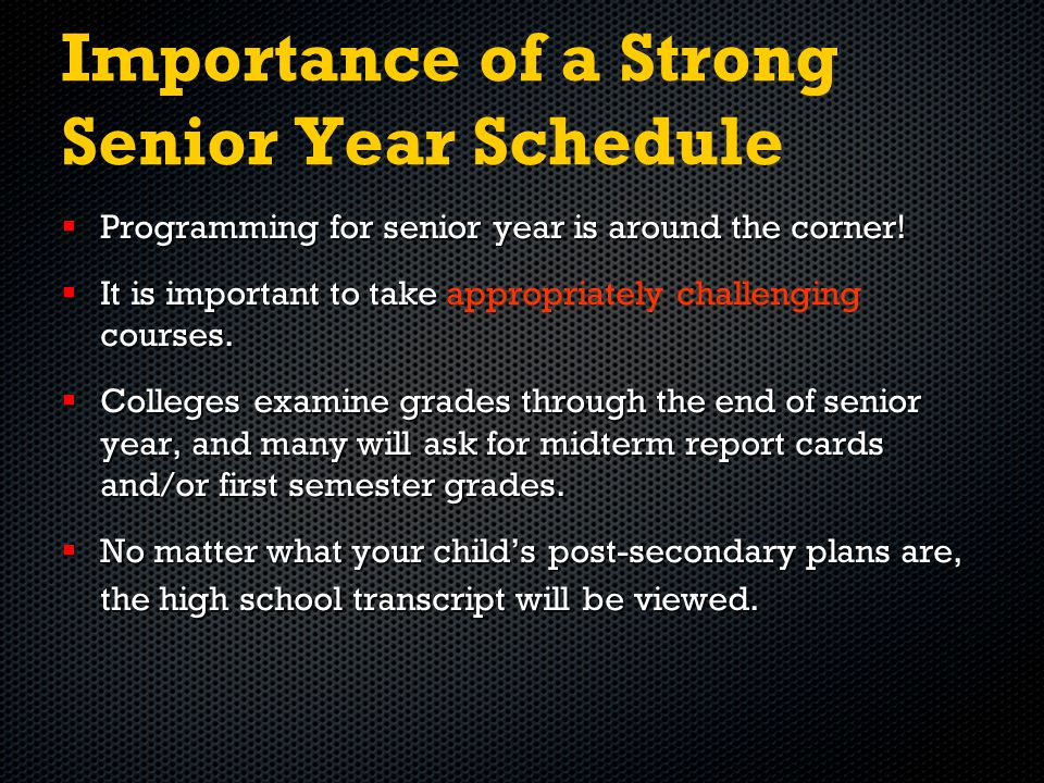 Importance of a Strong Senior Year Schedule  Programming for senior year is around the corner!  It is important to take courses.  It is important t